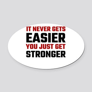 It Never Gets Easier You Just Get Oval Car Magnet