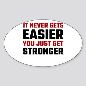 It Never Gets Easier You Just Get Stronger Sticker