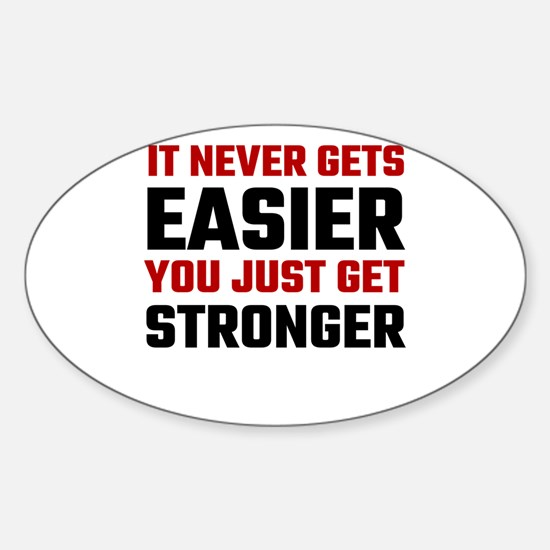 It Never Gets Easier You Just Get Stronger Decal