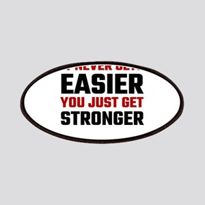 It Never Gets Easier You Just Get Stronger Patch