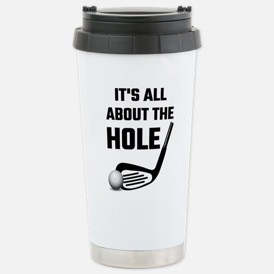 It's All About The Hole Stainless Steel Travel Mug
