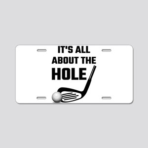 It's All About The Hole Aluminum License Plate