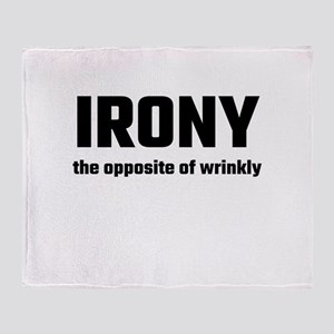 Irony The Opposite Of Wrinkly Throw Blanket
