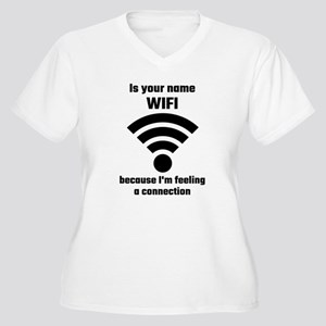 Is Your Name WIFI Because I'm F Plus Size T-Shirt