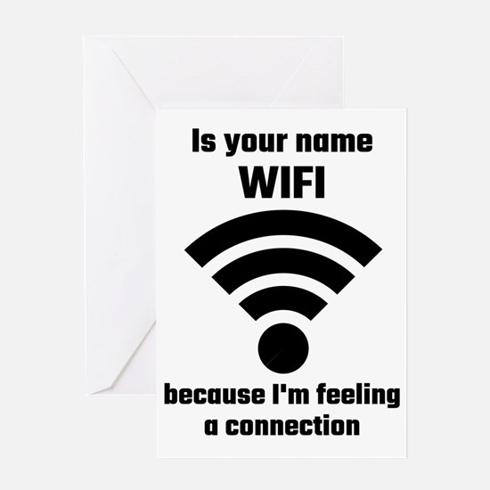 Is Your Name WIFI Because I'm Feel Greeting Cards