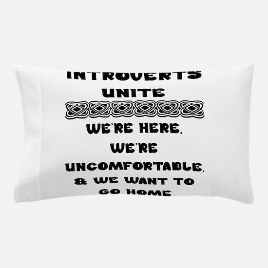 Introverts Unite Pillow Case
