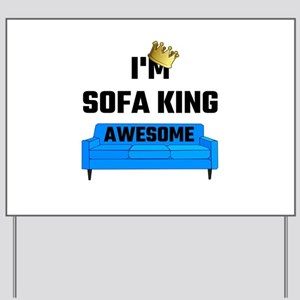 I M Sofa King Awesome Yard Sign