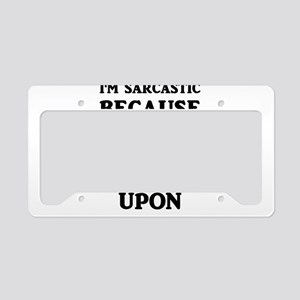 I'm Sarcastic Because Punchin License Plate Holder
