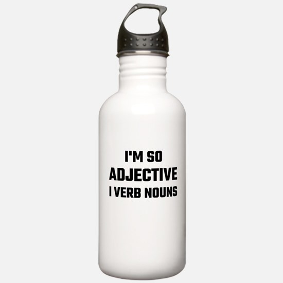 I'm So Adjective I Ver Water Bottle