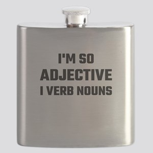 I'm So Adjective I Verb Nouns Flask
