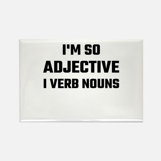 I'm So Adjective I Verb Nouns Magnets