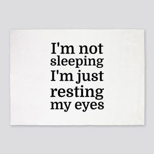I'm Not Sleeping, I'm Just Resting 5'x7'Area Rug