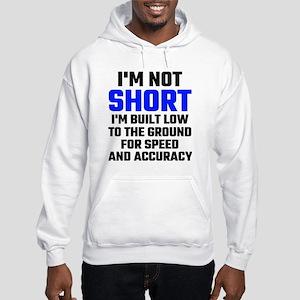 Im Not Short Hooded Sweatshirt