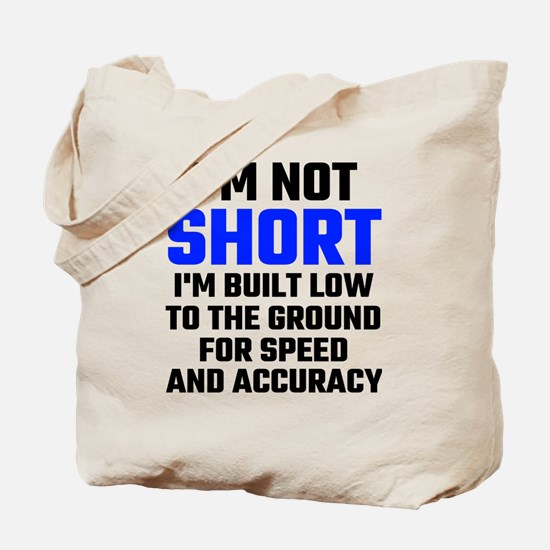 Im Not Short Tote Bag