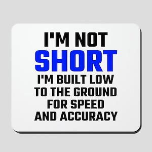 Im Not Short Mousepad