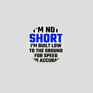 Im Not Short Mini Button
