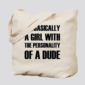 I'm Basically A Girl With The Personality Tote Bag