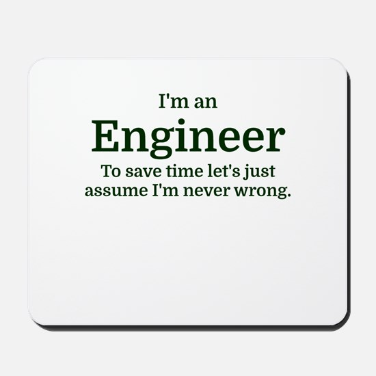 I'm an Engineer To save time Let's just Mousepad