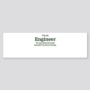 I'm an Engineer To save time Let's Bumper Sticker