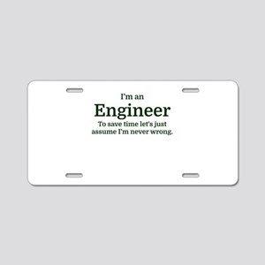 I'm an Engineer To save tim Aluminum License Plate