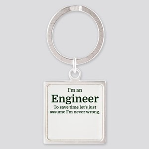 I'm an Engineer To save time Let's just Keychains