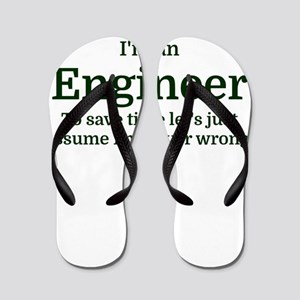 I'm an Engineer To save time Let's just Flip Flops