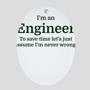 I'm an Engineer To save time Let's j Oval Ornament