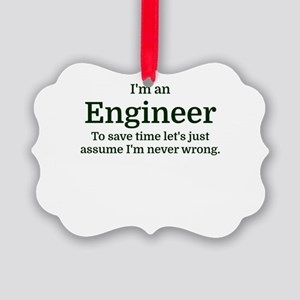 I'm an Engineer To save time Let' Picture Ornament