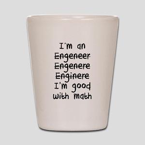 I'm An Engineer I'm Good At Math Shot Glass