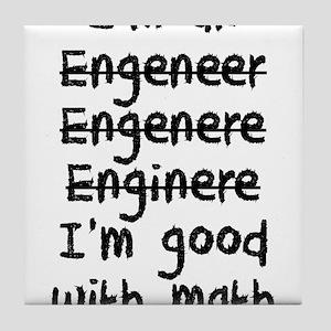 I'm An Engineer I'm Good At Math Tile Coaster