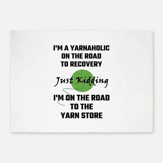 I'm A Yarnaholic On The Road To Rec 5'x7'Area Rug