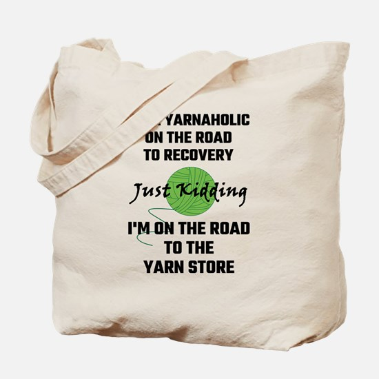 I'm A Yarnaholic On The Road To Recovery Tote Bag