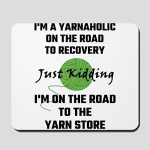 I'm A Yarnaholic On The Road To Recovery Mousepad