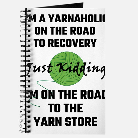 I'm A Yarnaholic On The Road To Recovery Journal
