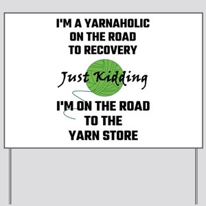 I'm A Yarnaholic On The Road To Recovery Yard Sign