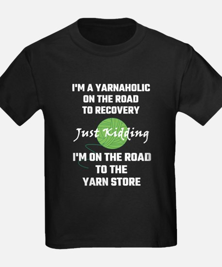 I'm A Yarnaholic On The Road To Recovery T-Shirt