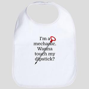 I'm a Mechanic. Wanna touch my dipstick? Bib