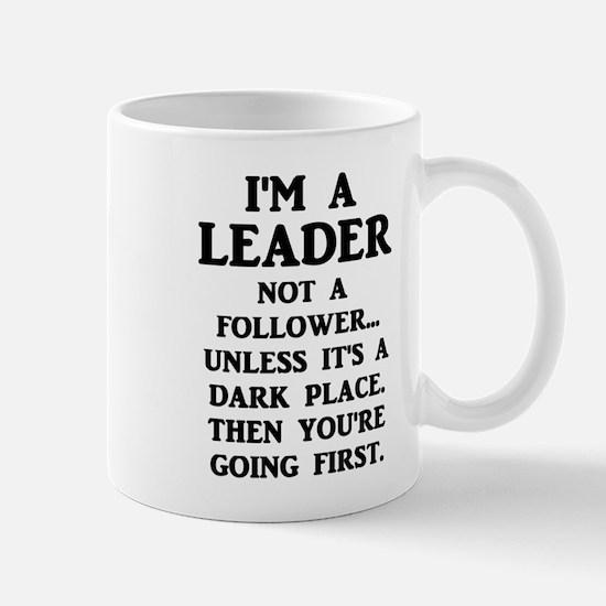 I'm A Leader Not A Follower... Mugs