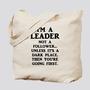 I'm A Leader Not A Follower... Tote Bag