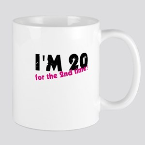 I'm 20 For The 2nd Time Mugs
