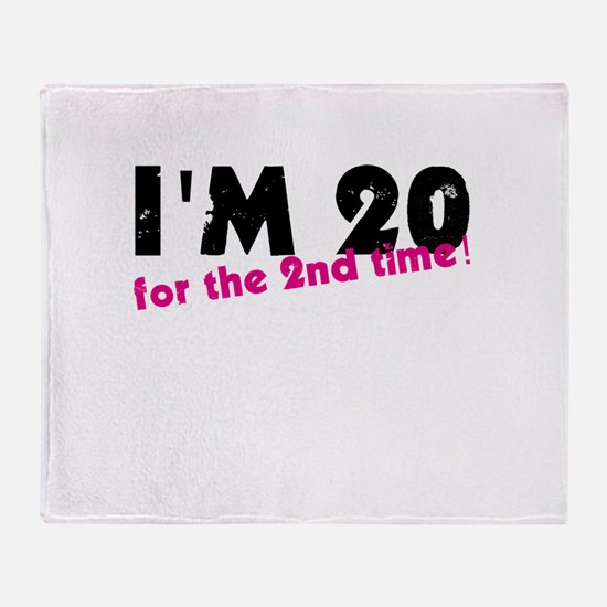 I'm 20 For The 2nd Time Throw Blanket