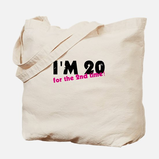 I'm 20 For The 2nd Time Tote Bag