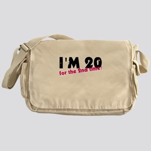 I'm 20 For The 2nd Time Messenger Bag