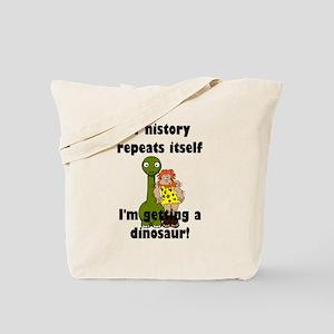 If history repeats itself I'm getting a d Tote Bag