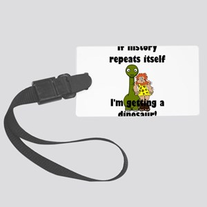 If history repeats itself I'm ge Large Luggage Tag