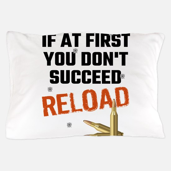 If At First You Don't Succeed Reload Pillow Case