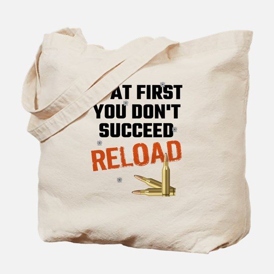 If At First You Don't Succeed Reload Tote Bag