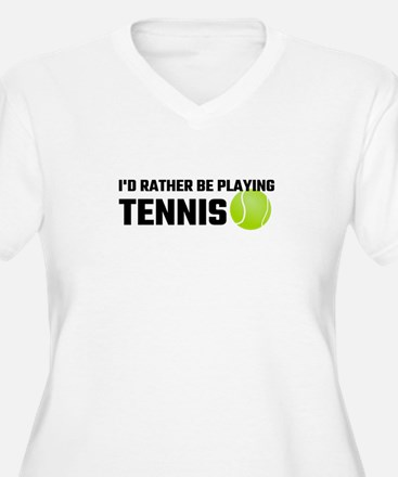 I'd Rather Be Playing Tennis Plus Size T-Shirt