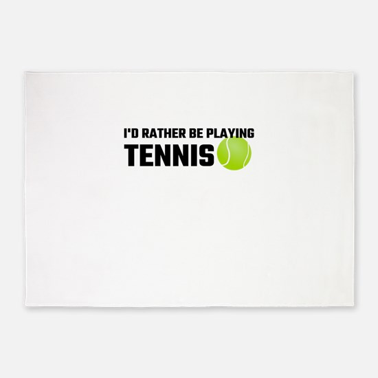 I'd Rather Be Playing Tennis 5'x7'Area Rug