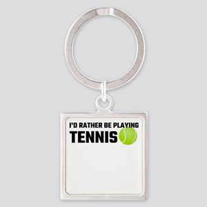 I'd Rather Be Playing Tennis Keychains
